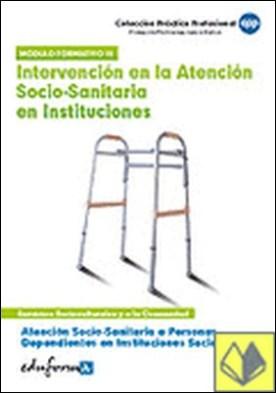 Atención socio sanitaria a personas dependientes en instituciones sociales. Inte . Módulo formativo III. Servicios socioculturales y a la comunidad