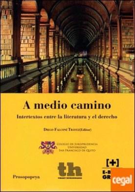 A Medio Camino. Intertextos Entre la Literatura y el Derecho