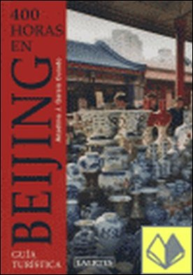 400 horas en Beijing . Guía turística