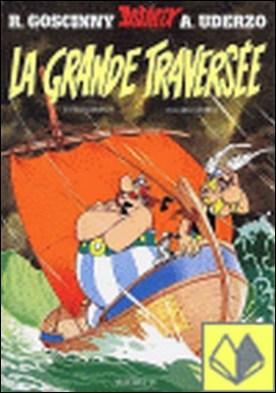 22. ASTERIX. GRANDE TRAVERSEE, LA . Asterix