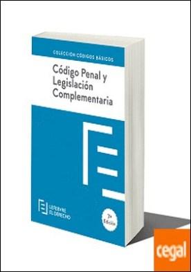 Codigo Penal y Legislacion Complementaria . Código Básico