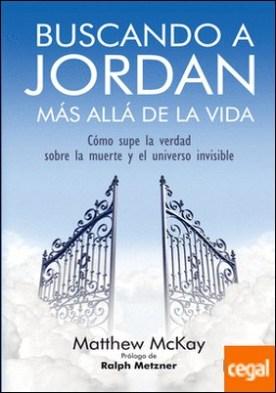 BUSCANDO A JORDAN, MÁS ALLÁ DE LA VIDA