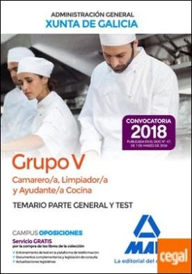 Camarero/a, Limpiador/a y Ayudante/a Cocina (Grupo V) de la Xunta de Galicia. Temario parte general y test