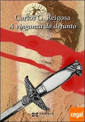 A vinganza do defunto por Reigosa, Carlos G. PDF