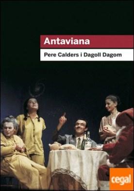 Antaviana . Amb cançons de Jaume Sisa