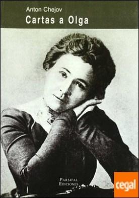 Cartas a Olga . correspondencia Chejov-Olga Knipper (1899-1904)