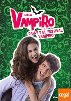 Chica Vampiro. Daisy y el festival vampiro . Narrativa 4