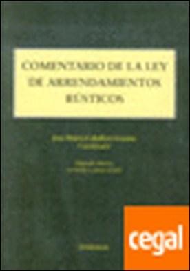 Comentario a la Ley de Arrendamientos Rústicos por Caballero Lozano, José María (Coord.)