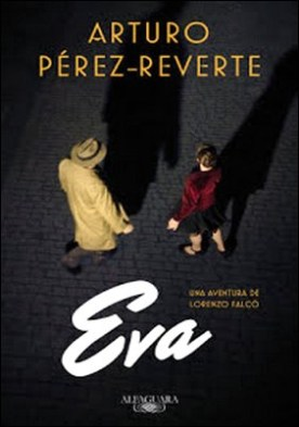 Eva (Serie Falcó) por Arturo Pérez-Reverte PDF