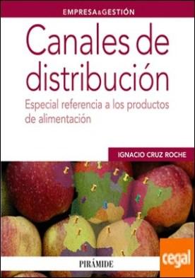 Canales de distribución . Especial referencia a los productos de alimentación