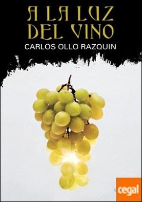 A la luz del vino por Carlos Ollo Razquin