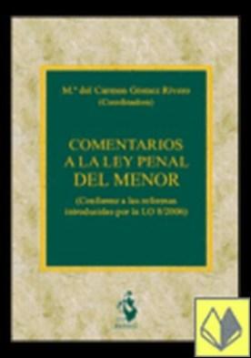 COMENTARIOS A LA LEY PENAL DEL MENOR. (Conforme a las reformas introducidas por la LO 8/2006) . (Conforme a las Reformas Introducidas por la lo 8/2006) por GOMEZ RIVERO,MARIA DEL CARMEN PDF