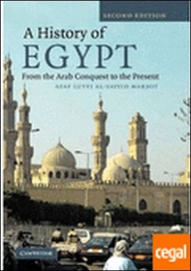 A History of Egypt . From the Arab Conquest to the Present