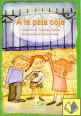 A la pata coja por Gómez Yebra, Antonio A.