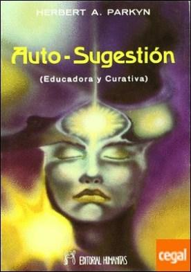 Auto-Sugestión . educadora y curativa