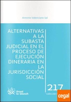 Alternativas a la subasta judicial en el proceso de ejecución dineraria en la jurisdicción social . DINERARIA EN LA JURISDICCION SOCIAL