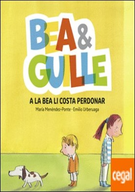 Bea & Guille 1. A la Bea li costa perdonar