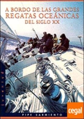 A bordo de las grandes regatas del siglo XX