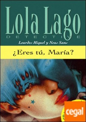 Colección Lola Lago ¿Eres tú, María?. Libro + CD