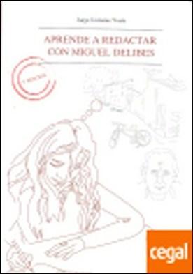 Aprende a redactar con Miguel Delibes
