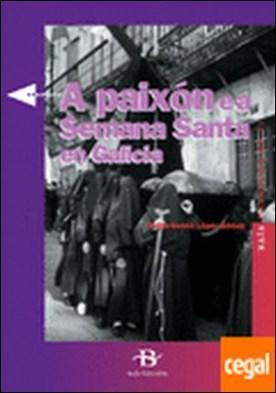 A Paixón e a Semana Santa en Galicia (+ 24 diapositivas)