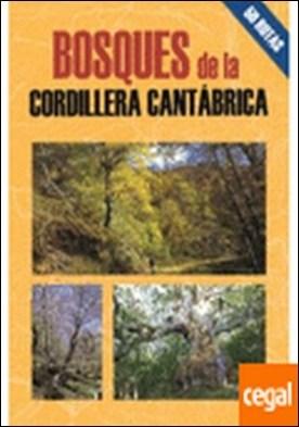 Bosques de la cordillera Cantábrica . 50 Rutas