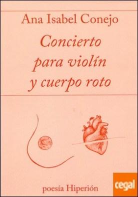 Concierto para violín y cuerpo roto por Conejo, Ana Isabel