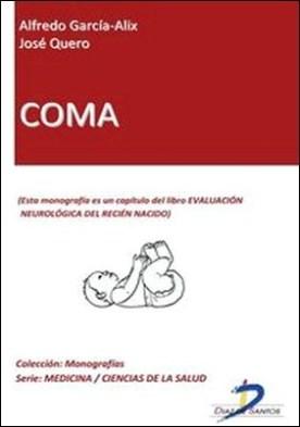 Coma. Evaluación neurológica del recien nacido por José Quero, Alfredo García Alix
