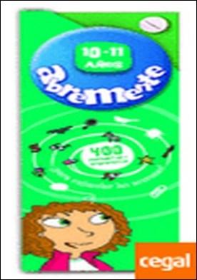 Abremente 10-11 años . Un libro desafiante y entretenido para aprender y divertirse por AA.VV