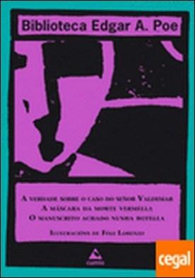 A verdade sobre o caso do señor Valdemar/A máscara da morte vermella/O manuscrito achado nunha botella
