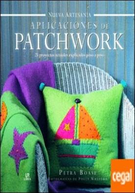 Aplicaciones de patchwork . 25 proyectos actuales explicados paso a paso