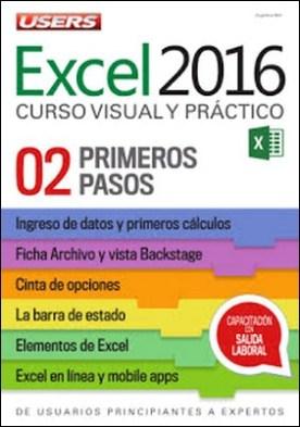 Excel 2016 – Primeros Pasos: De usuarios principiantes a expertos - Curso visual y práctico - 02