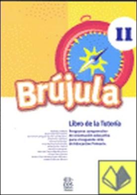 Brújula II (Libro de tutoría) . Programa comprensivo de orientación para E.P.