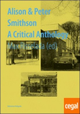Alison & Peter Smithson. A critical anthology