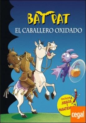 Bat Pat. El caballero oxidado (Serie Bat Pat) por Roberto Pavanello PDF