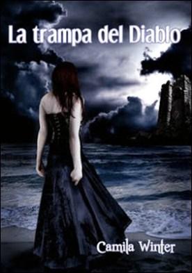 La trampa del diablo por Camila Winter PDF
