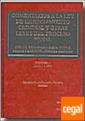 Comentarios a la Ley de enjuiciamiento criminal y otras leyes del proceso penal . jurado, extradición pasiva, habeas corpus y asistencia jurídica gratuita
