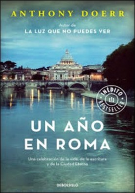 Un año en Roma: Una celebración de la vida, de la escritura y de la Ciudad Eterna