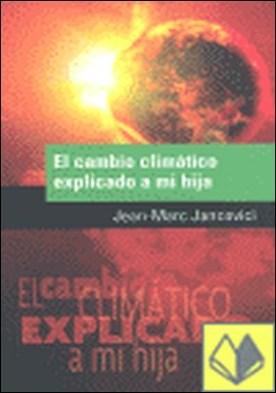 CAMBIO CLIMATICO EXPLICADO A MI HIJA, EL