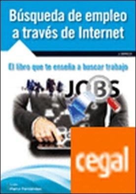 Búsqueda de empleo a través de Internet . El libro que te enseña a buscar trabajo