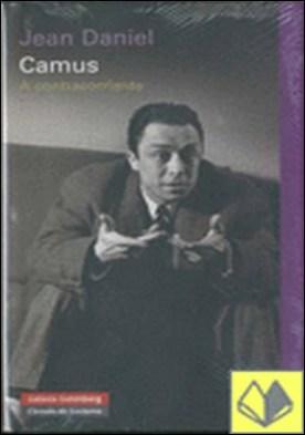 Camus. A contracorriente