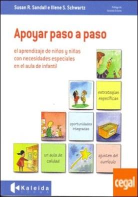 Apoyar paso a paso . el aprendizaje de niñas y niños con necesidades especiales en el aula de infantil por Sandall, Susan PDF