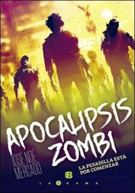 Apocalipsis zombi. La pesadilla esta por comenzar