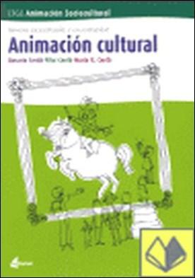 Animación cultural . CFGS animación sociocultural, servicios sociales y a la comunidad por Cerdá Hernández, María del Rosario