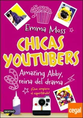 Chicas youtubers. Amazing Abby, reina del drama . Chicas youtubers 2