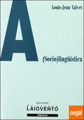 A (socio)lingüística por Calvet, Louis-Jean