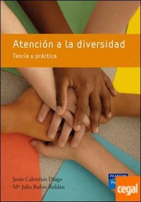 Atención a la diversidad . Teoría y práctica