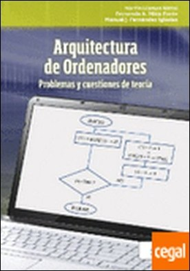 Arquitectura de ordenadores . problemas y cuestiones de teoría