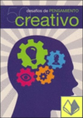 50 desafíos para mejorar la creatividad por Phillips, Charles PDF
