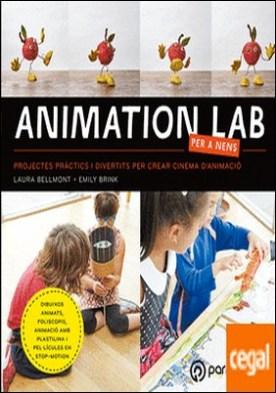 ANIMATION LAB PER A NENS . Projectes pràctics i divertits per crear cinema d'animació!